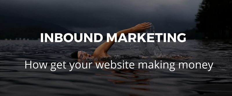 Inbound marketing – Four ways to get your website making money